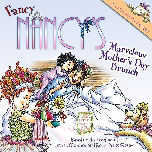Fancy Nancy's Marvelous Mother's Day Brunch - the best mother's day picture books
