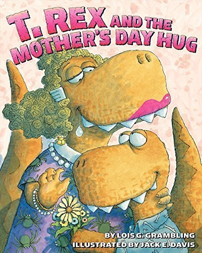 TRex and the Mothers Day Hug - the best Mother's Day picture books