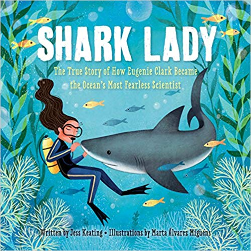 Shark Lady: The True Story of How Eugenie Clark Became the Ocean's Most Fearless Scientist - Children's Books about the Ocean