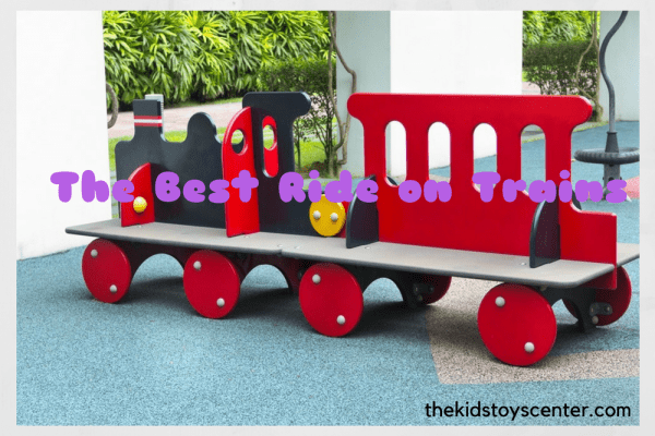 The Best Ride on Trains For Kids in 2017
