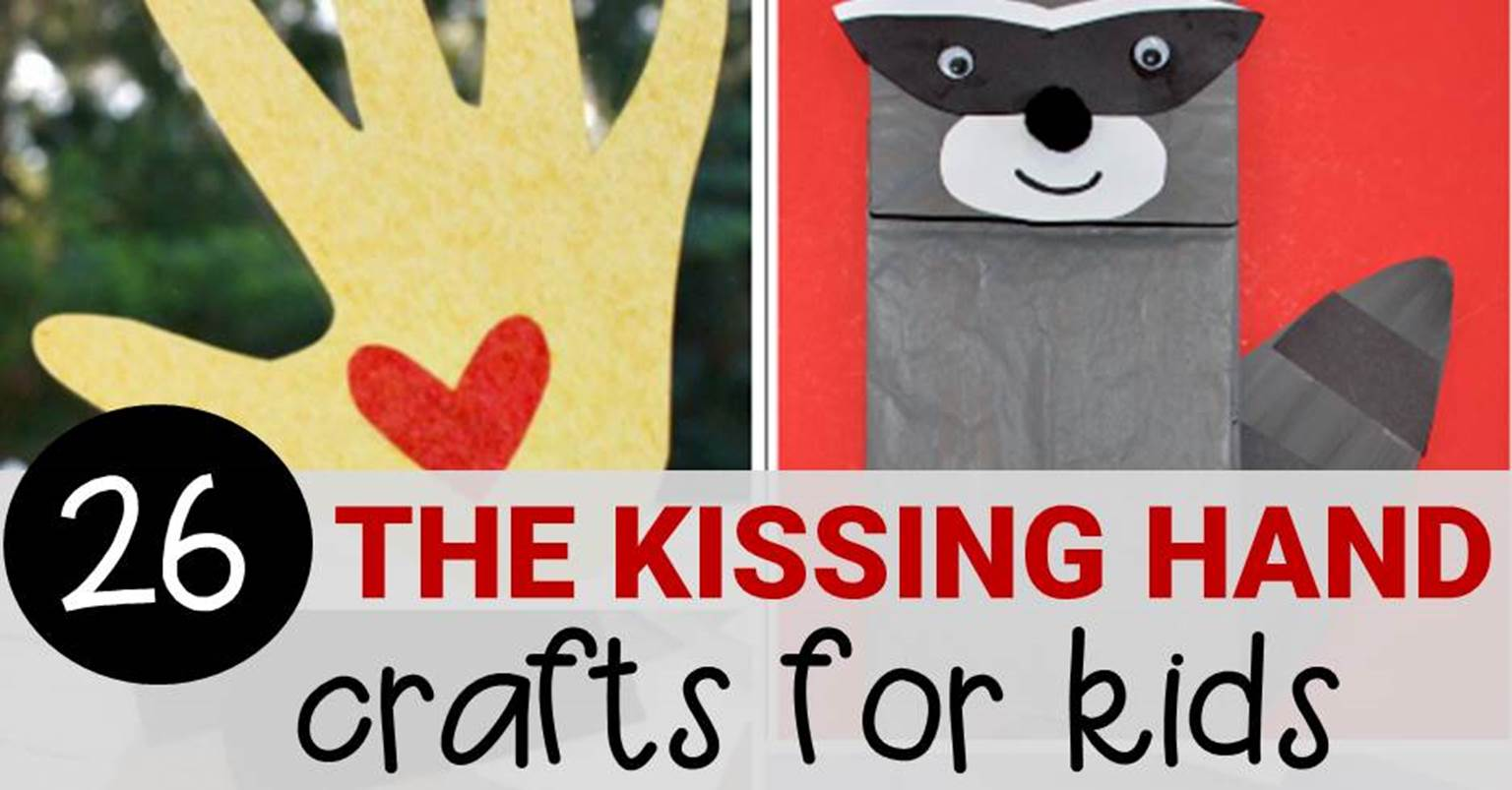 The Kissing Hand Crafts That Are Perfect For Back To School