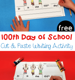FREE 100th Day of School Cut and Paste Sentence Printable [ 1500 x 1000 Pixel ]