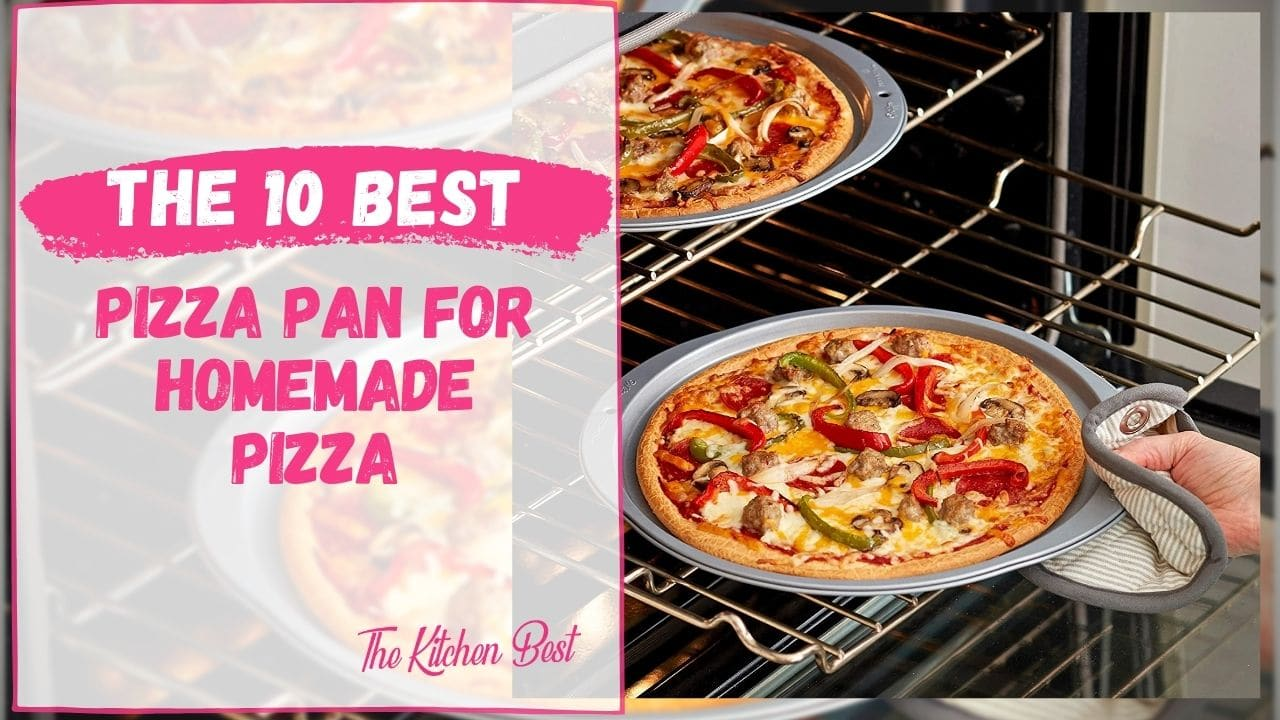 Best Pizza Pan for Homemade Pizza