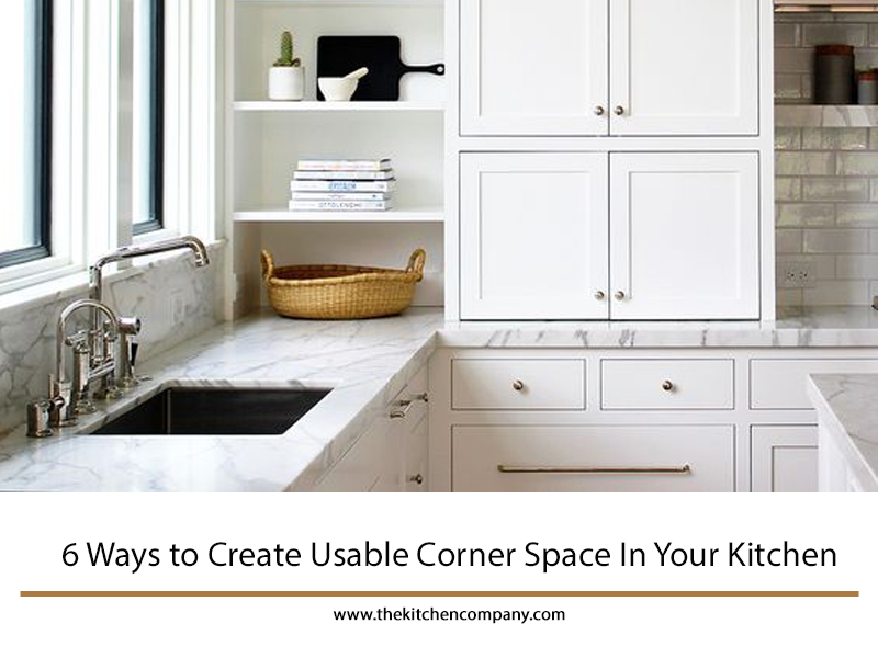 6 Ways To Create Usable Corner Space In Your Kitchen Kitchen Ideas