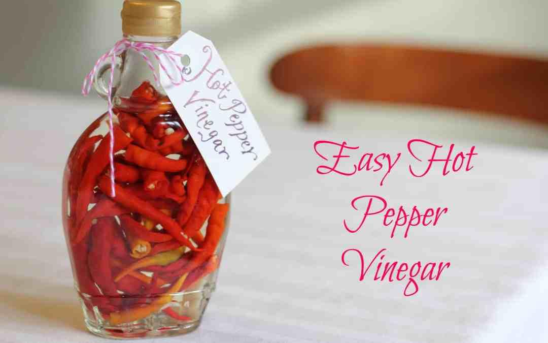 Easy Hot Pepper Vinegar