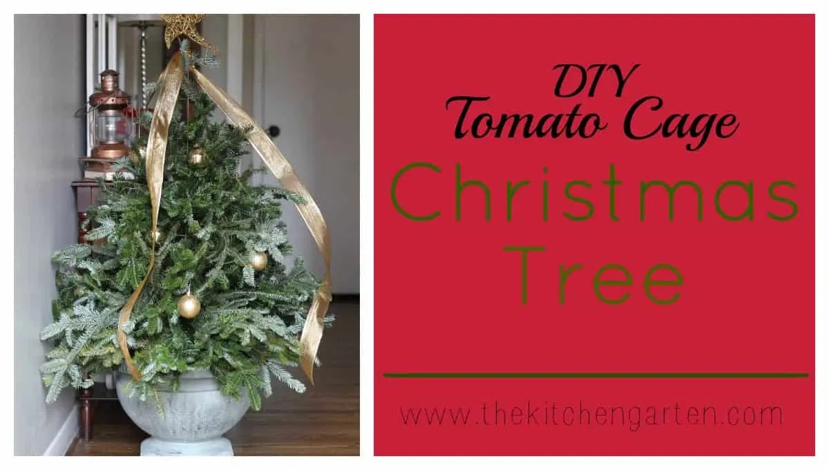 DIY Tomato Cage Christmas Tree The Kitchen Garten