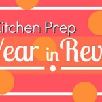 The Kitchen Prep: 2012 Year in Review!