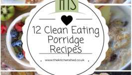 12 Clean Eating Porridge Recipe Ideas for #WorldPorridgeDay
