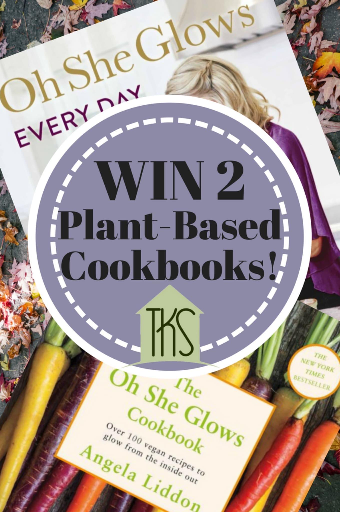 WIN 2 Plant Based Cookbooks - Oh She Glows