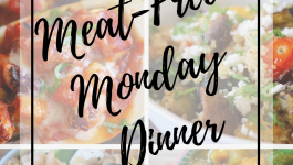 10 Meat Free Monday Dinner Ideas