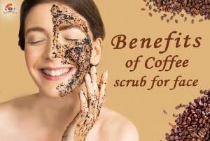 Benefits of coffee scrub for face