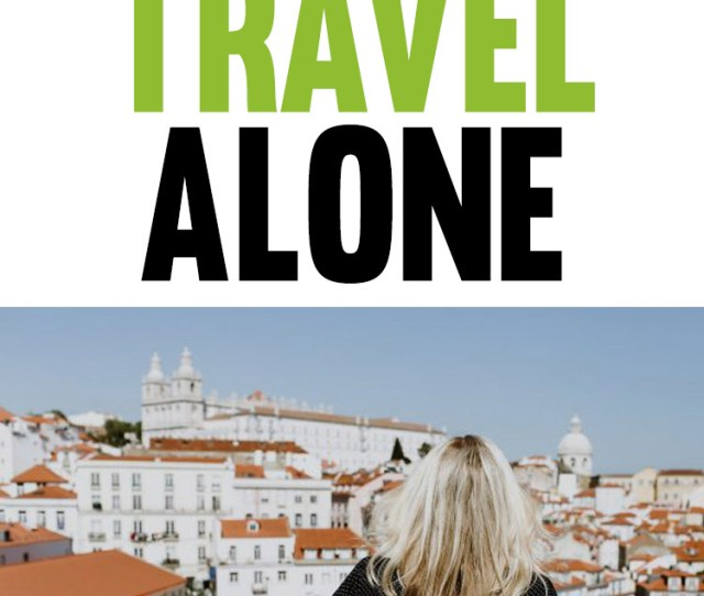 I Would Love To Hear From You Have You Ever Traveled On Your Own Where Did You Go Do You Have Any Solo Travel Secrets To Share