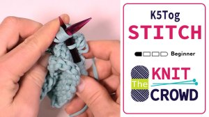 Knit 5 Together - K5 Tog