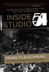 Inside Studio 54 by Mark Fleischman. Hardcover
