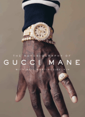 The Autobiography of Gucci Mane (Kindle Edition) by Gucci Mane, Neil Martinez-Belkin