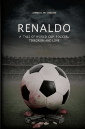 Renaldo: A Tale of World Cup Soccer, Terrorism, and Love