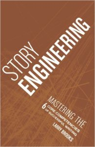 Story Engineering: Mastering the 6 Core Competencies of Successful Writing