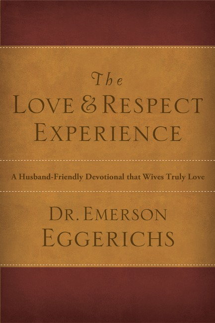 The Love & Respect Experirence by Dr. Emerson Eggerichs