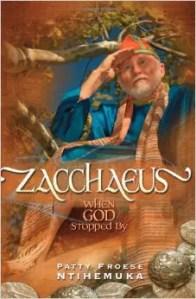 Book Review: Zacchaeus by Patty Ntihemuka