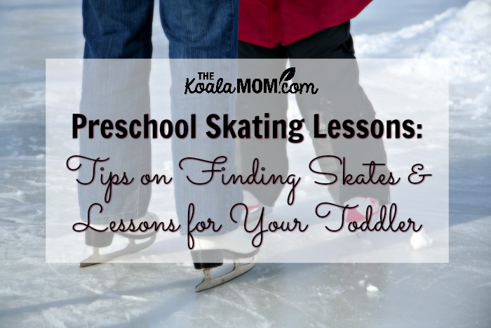 Preschool Skating Lessons: Tips on Finding Skates & Lessons for Your Toddler
