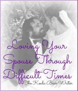 Loving Your Spouse Through Difficult Times