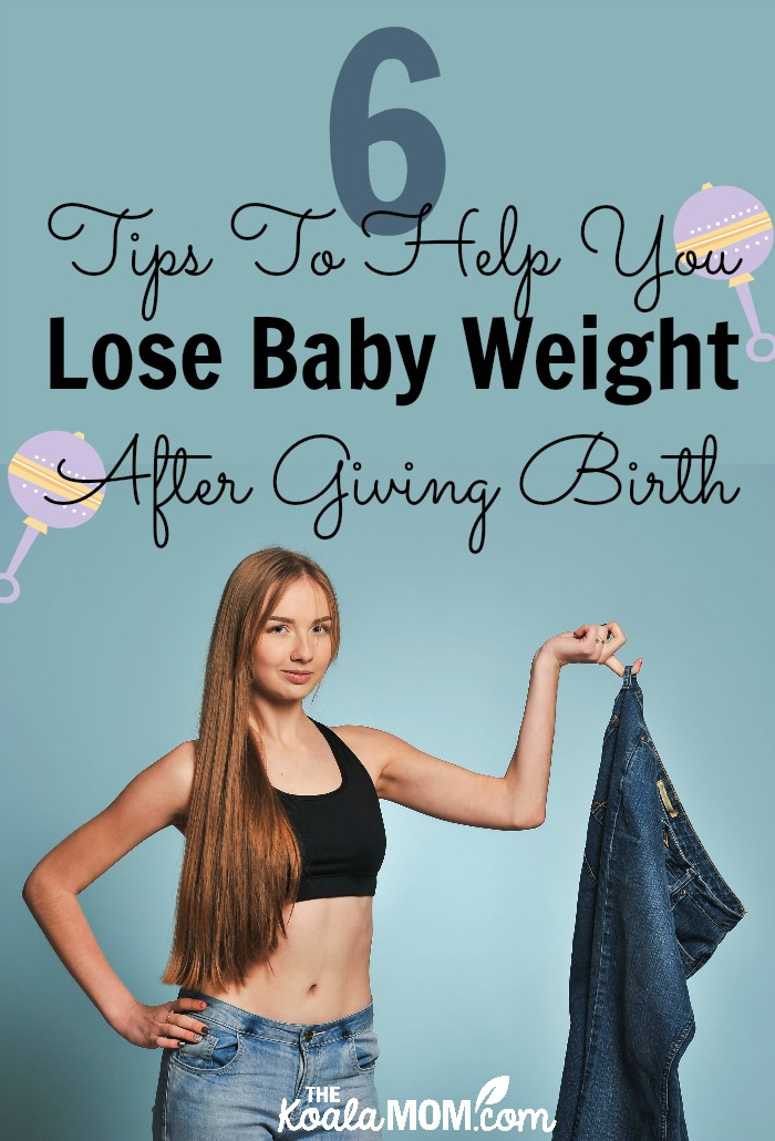 6 Tips to Help You Lose Baby Weight (mom holding her old maternity pants)