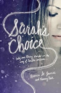 Sarah's Choice by Nancy Rue and Rebecca St. James