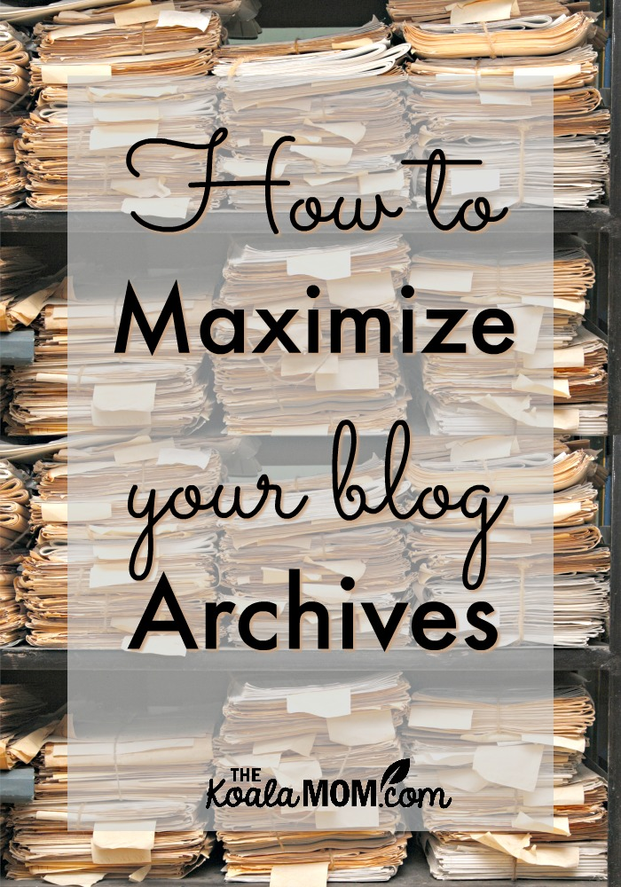 How to Maximize your Blog Archives