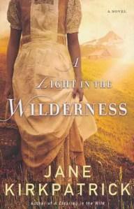 A Light in the Wilderness by Jane Kirkpatrick