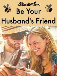 Be Your Husband's Friend {31 Days to a Happy Husband}
