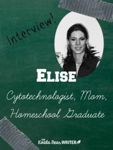 Homeschool Graduate: Elise, Cytotechnologist and Mom