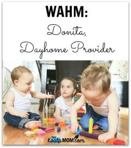 WAHM: Donita, Dayhome Provider