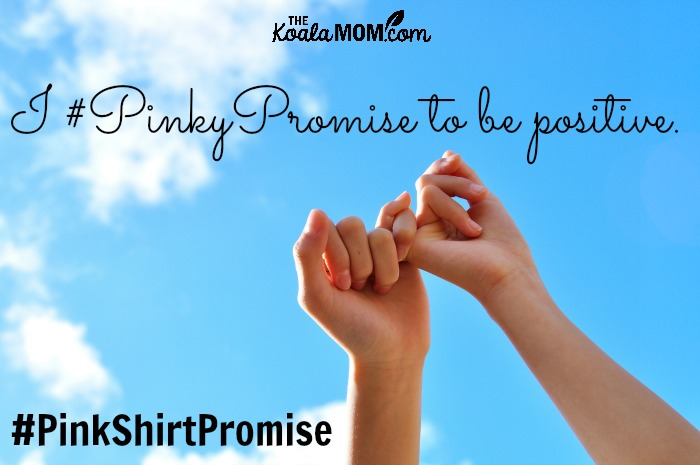I #PinkyPromise to be positive. #PinkShirtPromise