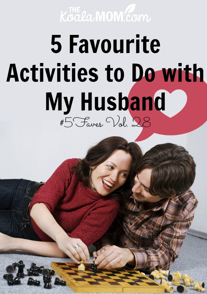 5 Favourite activities to do with my husband (#5faves vol. 28) (couple playing chess together)