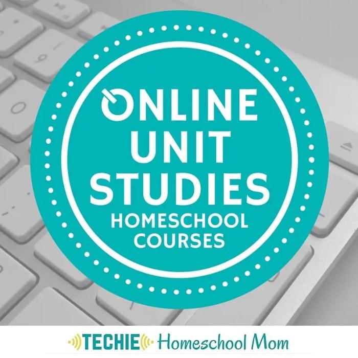 Online unit studies homeschool courses by the Techie Homeschool Mom