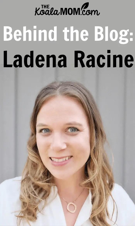 Behind the Blog with Ladena Racine