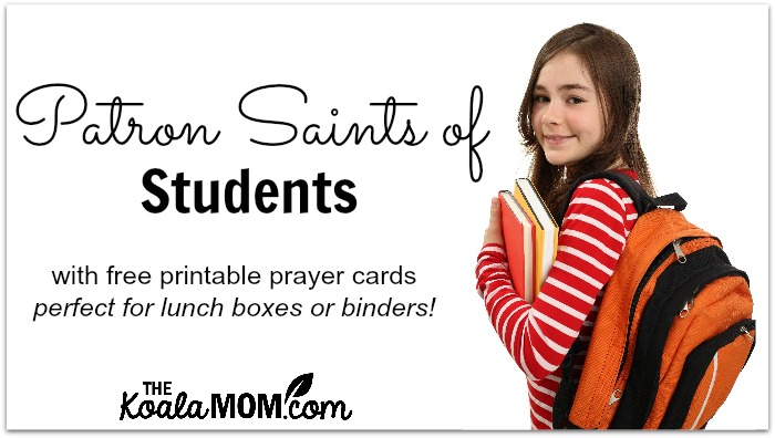 Patron Saints of Students with free printable prayer cards
