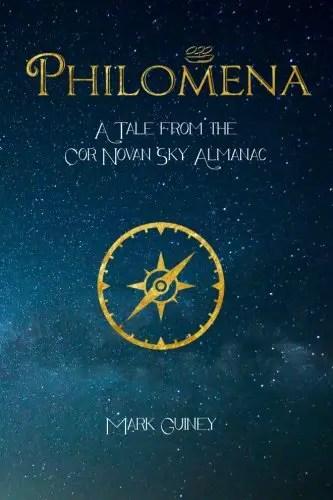Philomena: A Tale from the Cor Novan Sky Almanac by Mark Guiney