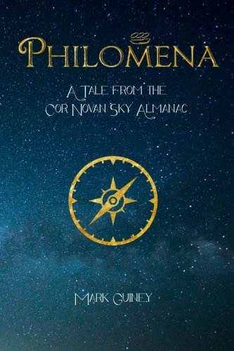 Philomena: A Tale from the Cor Novan Sky Almanac by Mark Guiney