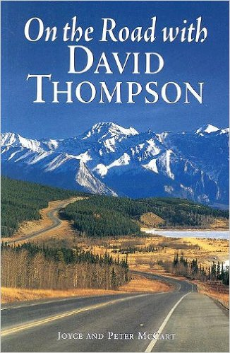 On the Road with David Thompson by Joyce and Peter McCart