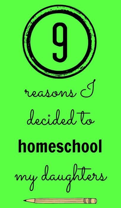 9 Reasons to Homeschool My Daughters