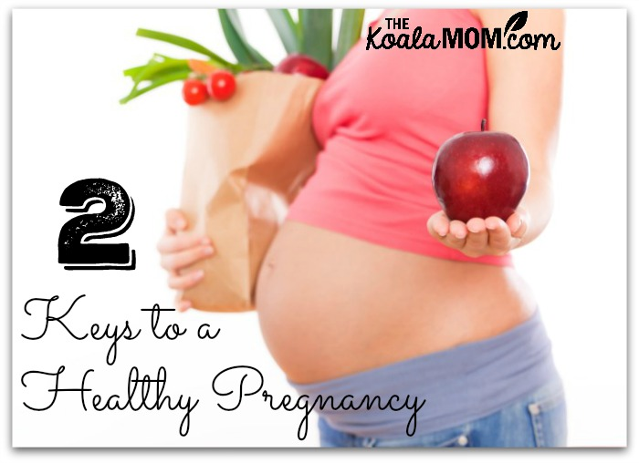 2 Keys to a Healthy Pregnancy (pregnant woman holding a bag of veggies and an apple)