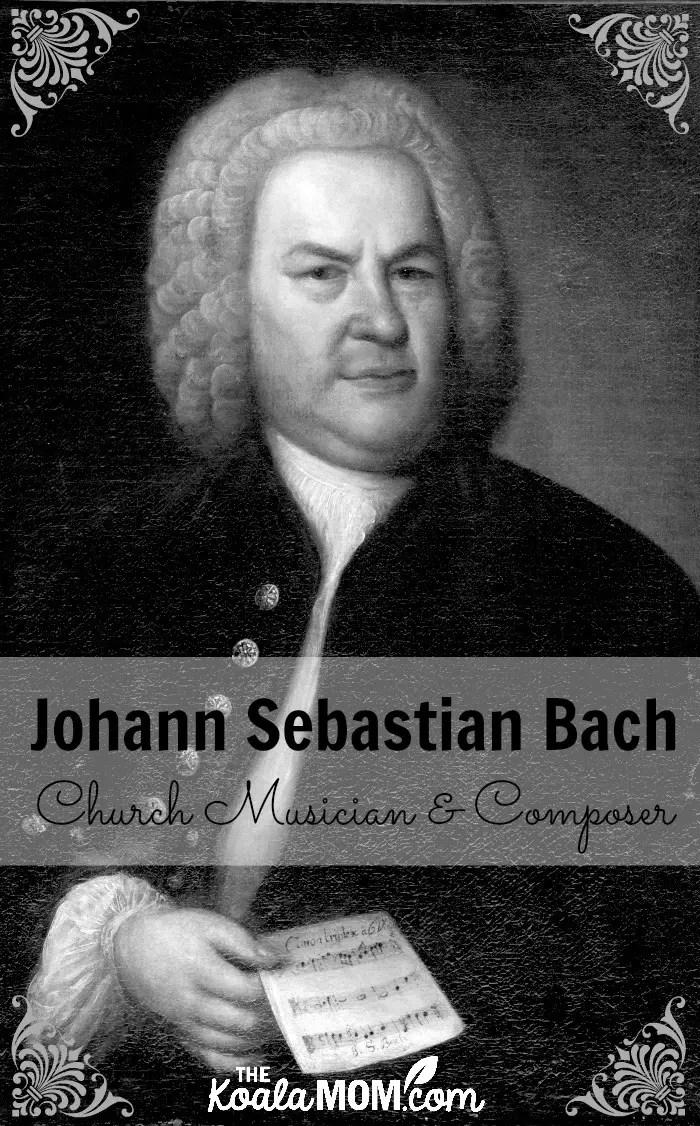 Johann Sebastian Bach, Church Musician and Composer