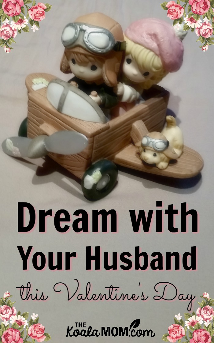 Dream with Your Husband this Valentine's Day