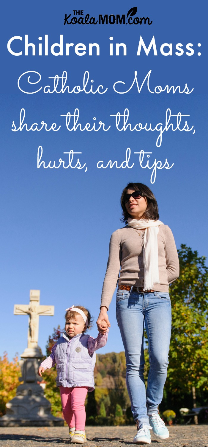 Children in Mass: Catholic Moms share their thoughts, hurts, and tips