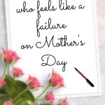 Dear Mama who feels like a failure on Mother's Day #BehindtheBlogger