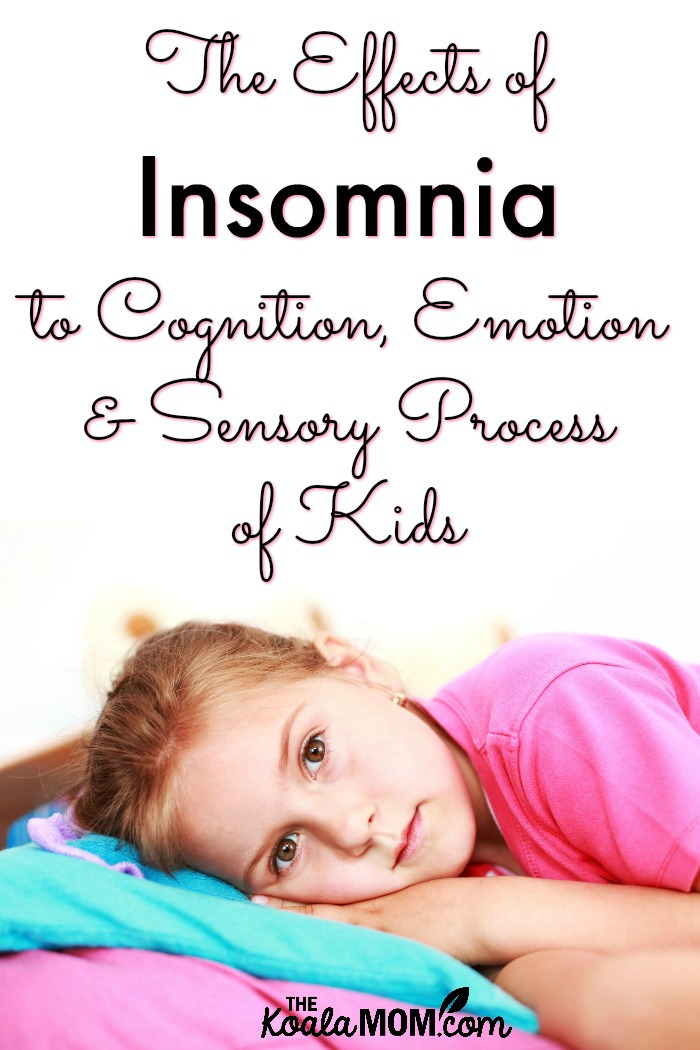 The Effects of Insomnia to Cognition, Emotion & Sensory Process Of Kids (with a picture of a little girl laying awake in bed)