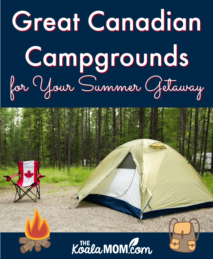 Great Canadian Campgrounds for Your Summer Getaway