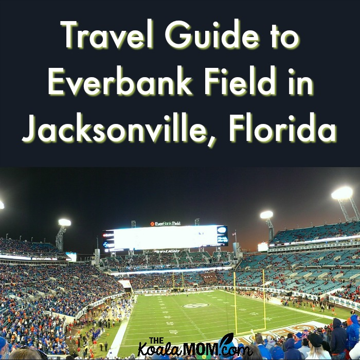 Travel Guide to EverBank Field in Jacksonville, Florida