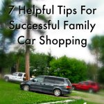 7 Helpful Tips For Successful Family Car Shopping